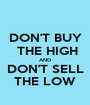 DON'T BUY  THE HIGH AND DON'T SELL THE LOW - Personalised Poster A1 size