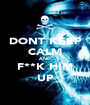 DONT KEEP CALM AND F**K HIM UP - Personalised Poster A1 size