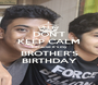 DON'T KEEP CALM Because it's my BROTHER'S BIRTHDAY - Personalised Poster A1 size