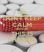 DON'T KEEP CALM BECAUSE THIS IS PHARMA - Personalised Poster A1 size