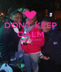 DON'T KEEP CALM CAUSEKEMI'   - Personalised Poster A1 size
