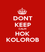 DONT KEEP CALM HOK KOLOROB - Personalised Poster A1 size