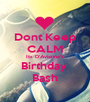 Dont Keep CALM Its D'Avianne's Birthday  Bash - Personalised Poster A1 size