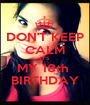 DON'T KEEP CALM IT'S MY 18th  BIRTHDAY - Personalised Poster A1 size