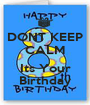 DONT KEEP CALM  Its Your Birthday - Personalised Poster A1 size