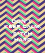 DON'T  KEEP CALM, SLAP THAT B*TCH HARD - Personalised Poster A1 size