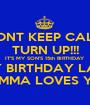DONT KEEP CALM TURN UP!!! IT'S MY SON'S 15th BIRTHDAY HAPPY BIRTHDAY LANEAR MOMMA LOVES YOU - Personalised Poster A1 size