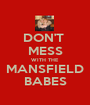 DON'T  MESS WITH THE MANSFIELD BABES - Personalised Poster A1 size