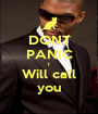 DONT PANIC I Will call you - Personalised Poster A1 size