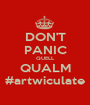DON'T PANIC QUELL QUALM #artwiculate - Personalised Poster A1 size