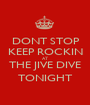 DONT STOP KEEP ROCKIN AT THE JIVE DIVE TONIGHT - Personalised Poster A1 size