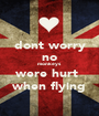 dont worry no monkeys were hurt  when flying - Personalised Poster A1 size