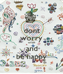 dont worry smile and be happy - Personalised Poster A1 size