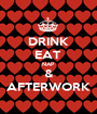 DRINK EAT  NAP  & AFTERWORK - Personalised Poster A1 size
