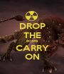 DROP THE BOMB CARRY ON - Personalised Poster A1 size