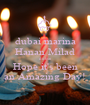 dubai marina Hanan Milad dubai Hope it's been an Amazing Day! - Personalised Poster A1 size