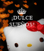 ¡DULCE SUEÑOS!    - Personalised Poster A1 size