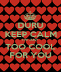 DURU KEEP CALM I'M JUST TOO COOL FOR YOU - Personalised Poster A1 size