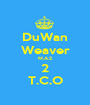 DuWan Weaver M.A.S 2 T.C.O - Personalised Poster A1 size