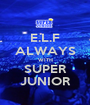 E.L.F ALWAYS WITH SUPER JUNIOR - Personalised Poster A1 size