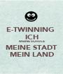 E-TWINNING  ICH MEINE SCHULE MEINE STADT MEIN LAND - Personalised Poster A1 size