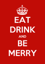 EAT DRINK AND BE MERRY - Personalised Poster A1 size