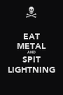 EAT METAL AND SPIT LIGHTNING - Personalised Poster A1 size