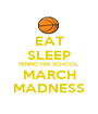 EAT SLEEP PENNOYER SCHOOL MARCH MADNESS - Personalised Poster A1 size