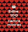 Edhe  100 vjec zemra motres - Personalised Poster A1 size