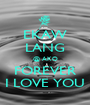 EKAW LANG @ AKO FOREVER I LOVE YOU - Personalised Poster A1 size
