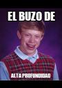 EL BUZO DE ALTA PROFUNDIDAD - Personalised Poster A1 size