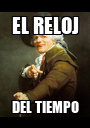 EL RELOJ DEL TIEMPO - Personalised Poster A1 size