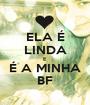 ELA É LINDA E É A MINHA BF - Personalised Poster A1 size