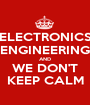 ELECTRONICS ENGINEERING AND WE DON'T KEEP CALM - Personalised Poster A1 size