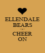 ELLENDALE BEARS =)(= CHEER ON - Personalised Poster A1 size