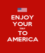 ENJOY YOUR TRIP TO AMERICA - Personalised Poster A1 size