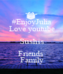 #EnjoyJulia Love youtube Sushis Friends  Family - Personalised Poster A1 size