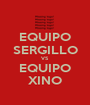 EQUIPO SERGILLO VS EQUIPO XINO - Personalised Poster A1 size