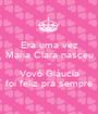 Era uma vez Maria Clara nasceu e Vovó Gláucia foi feliz pra sempre - Personalised Poster A1 size