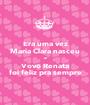 Era uma vez Maria Clara nasceu e Vovó Renata foi feliz pra sempre - Personalised Poster A1 size