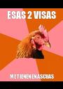 ESAS 2 VISAS ME TIENEN EN ASCUAS - Personalised Poster A1 size