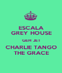 ESCALA GREY HOUSE GEH JET CHARLIE TANGO THE GRACE - Personalised Poster A1 size