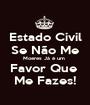 Estado Civil Se Não Me Moeres Já é um  Favor Que  Me Fazes! - Personalised Poster A1 size