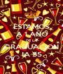ESTAMOS A 1 AÑO DE LA GRADUACION IA 35 - Personalised Poster A1 size
