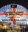 EUROPA-PARK LE BUS DKLé SAMEDI 2 MAI www.LaDKLe.com  - Personalised Poster A1 size