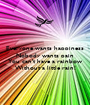 Everyone wants happiness Nobody wants pain BUT You can't have a rainbow Without a little rain! - Personalised Poster A1 size