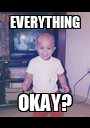 EVERYTHING OKAY? - Personalised Poster A1 size