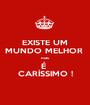 EXISTE UM MUNDO MELHOR  mas É  CARÍSSIMO ! - Personalised Poster A1 size