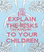 EXPLAIN THE RISKS OF BLOGGING TO YOUR CHILDREN - Personalised Poster A1 size