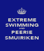 EXTREME SWIMMING AND PEERIE SMUIRIKEN - Personalised Poster A1 size